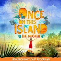 Once On This Island 2017 Broadway Cast Recording CD